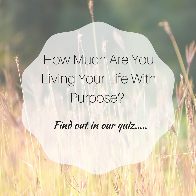 How much are you living your life with Purpose-